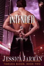 Intended (Timeless Blood Series, Book Two) - Jessica Jarman
