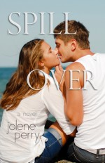 Spill Over - Jolene Perry