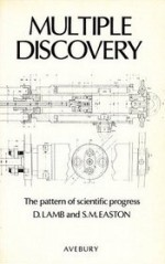 Multiple Discovery: The Pattern of Scientific Progress - David Lamb