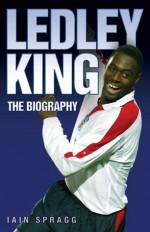 Ledley King: The Biography - Iain Spragg