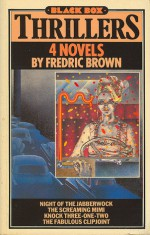 4 Novels: Night of the Jabberwock; The Screaming Mimi; Knock Three-One-Two; The Fabulous Clipjoint - Fredric Brown, H.R.F. Keating