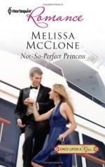 Not-So-Perfect Princess - Melissa McClone