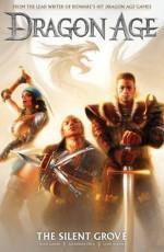 Dragon Age: The Silent Grove: 1 - David Gaider, Alexander Freed, Dave Marshall, Chad Hardin, Michael Atiyeh, Anthony Palumbo