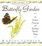 Creating a Butterfly Garden - Marcus Schneck