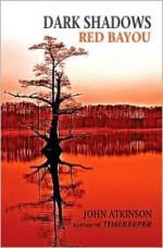Dark Shadows Red Bayou - John Atkinson