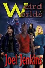 Weird Worlds of Joel Jenkins - Joel Jenkins