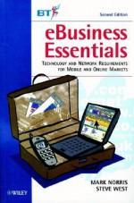 Ebusiness Essentials - Mark Norris, Steve West, Kevin Gaughan