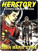 Herstory & Other Science Fictions - Jean Marie Stine