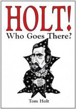 Holt! Who Goes There? - Tom Holt, David J. Howe