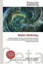 Robin McKinley - Lambert M. Surhone, Susan F. Marseken