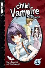 Chibi Vampire: The Novel, Volume 2 - Tohru Kai, Yuna Kagesaki