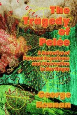 The Tragedy of Pelee: A Narrative of Personal Experience and Observation in Martinique - George Kennan