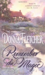 Remember the Magic - Donna Fletcher