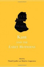 Kant and the Early Moderns - Daniel Garber, Béatrice Longuenesse