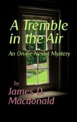 A Tremble in the Air - James D. Macdonald
