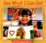 See What I Can Do! - Mary E. Pearson