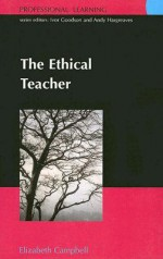 The Ethical Teacher (Professionallearning) - Elizabeth Campbell