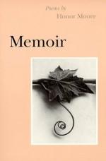 Memoir: Poems - Honor Moore