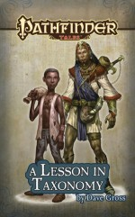 Pathfinder Tales: A Lesson in Taxonomy - Dave Gross