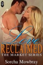 Love Reclaimed - Sorcha Mowbray