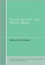 Youth, Identity, and Digital Media - David Buckingham