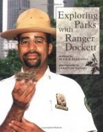 Exploring Parks with Ranger Dockett (Our Neighborhood) - Alice K. Flanagan, Christine Osinski