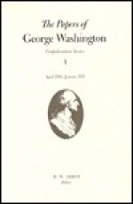 Papers of GW, Confed, V.4 - Dorothy Twohig, George Washington