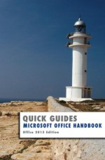 Microsoft Office Handbook: 2013 Edition (Quick Guides) - Kevin Wilson