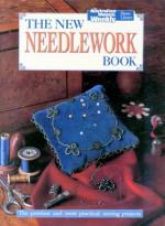 The New Needlework Book - Maryanne Blacker, Sue Ninham