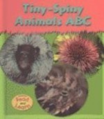 Tiny-Spiny Animals ABC - Lola M. Schaefer