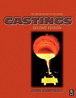 Castings: The New Metallurgy of Cast Metals - John Campbell