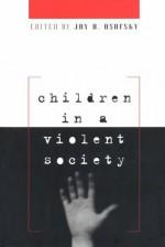 Children in a Violent Society - Joy D. Osofsky, Peter Scharf