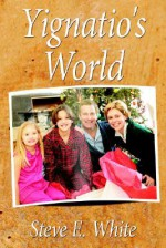 Yignatio's World - Steve White