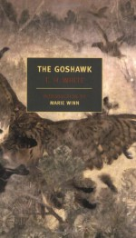 The Goshawk - T.H. White, Marie Winn