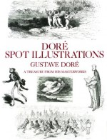 Dore Spot Illustrations: A Treasury from His Masterworks - Gustave Doré, Carol Belanger-Grafton