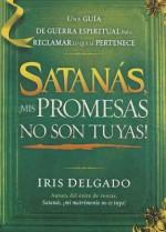 Satanas, mi Herencia no es Tuya - Iris Delgado