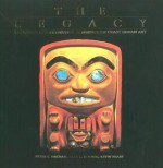 The Legacy: Tradition and Innovation in Northwest Coast Indian Art - Alan L. Hoover, Kevin Neary, Peter Macnair