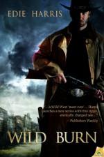Wild Burn: Wild State Series, Book 1 - Edie Harris