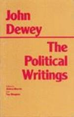 The Political Writings - John Dewey, Debra (Ed.) Morris, Ian (Ed.) Shapiro, Ian Shapiro