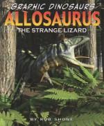 Allosaurus: The Strange Lizard - Rob Shone, Ronne Randall, Terry Riley