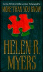 More Than You Know - Helen R. Myers