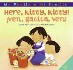 Here, Kitty, Kitty!/Ven, gatita, ven! - Pat Mora, Maribel Suárez