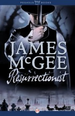 Resurrectionist (The Regency Crime Thrillers) - James McGee