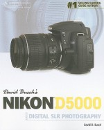 David Busch's Nikon D5000 Guide to Digital SLR Photography - David D. Busch