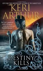 Destiny Kills - Keri Arthur