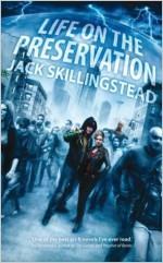 Life on the Preservation - Jack Skillingstead