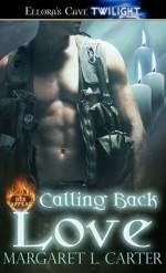 Calling Back Love - Margaret L. Carter