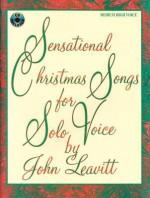 Sensational Christmas Songs for Solo Voice: Medium High Voice, Book & CD - John Leavitt