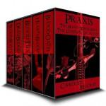 Praxis: A paranormal romance/urban fantasy thriller (Blood Magic Saga Collection) - Carolyn McCray
