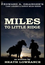 Miles To Little Ridge - Heath Lowrance